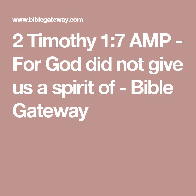 2 Timothy 1:7 AMP - For God did not give us a spirit of - Bible Gateway
