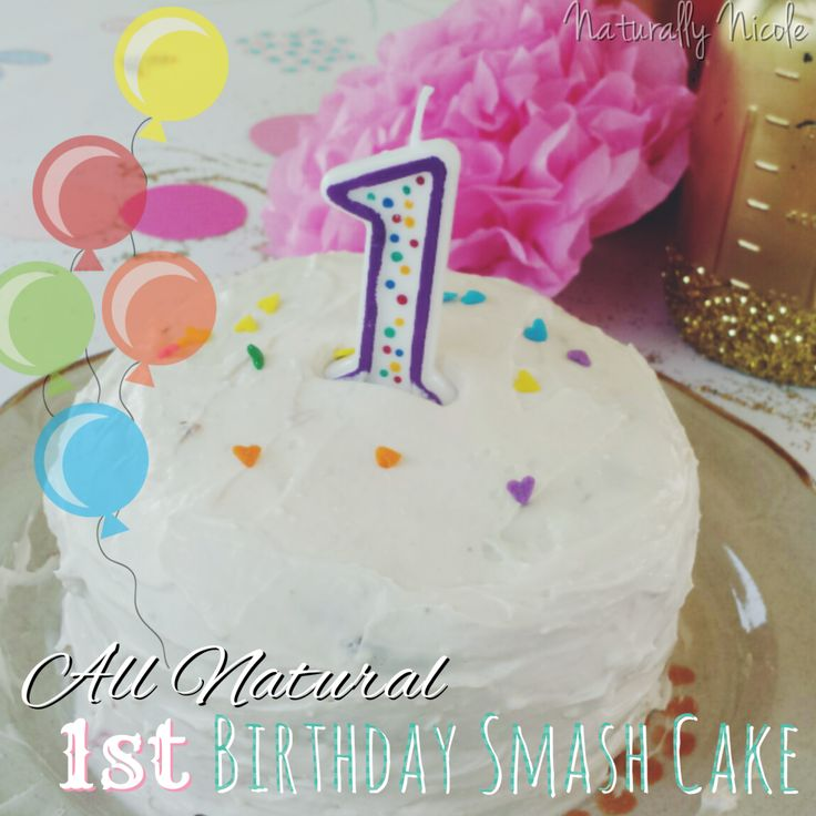 healthy & all natural 1st birthday smash cake with no artificial dyes or added sweeteners