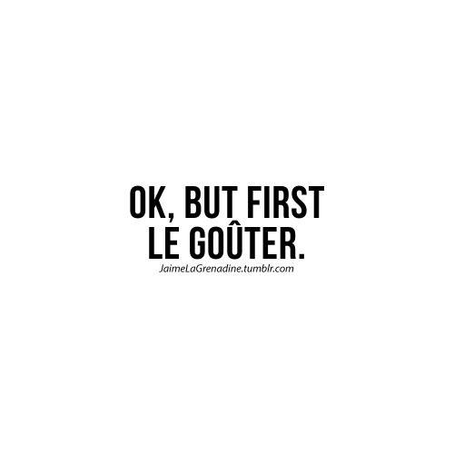 Ok, but first le Goûter - #JaimeLaGrenadine #citation #punchline #gouter #okbutfirst #goutertime
