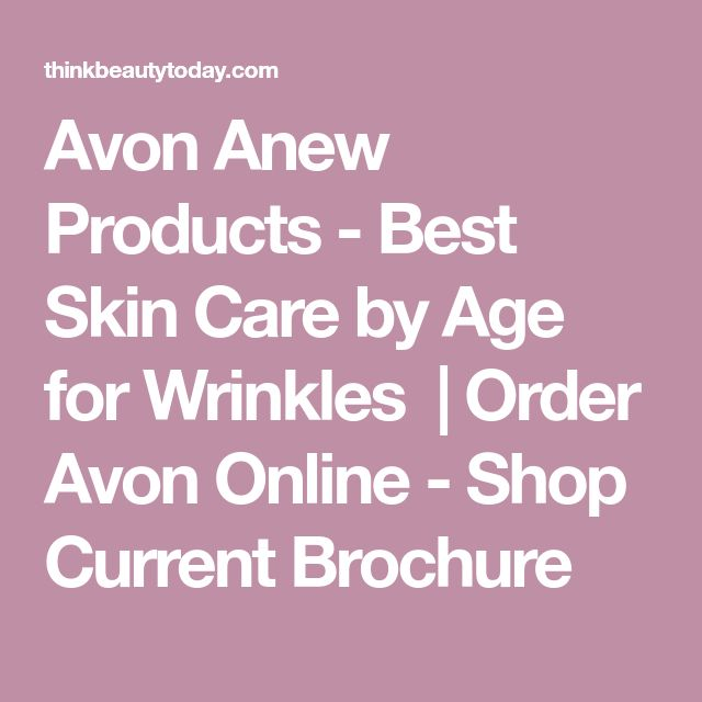 Avon Anew Products - Best Skin Care by Age for Wrinkles | Order Avon Online - Shop Current Brochure