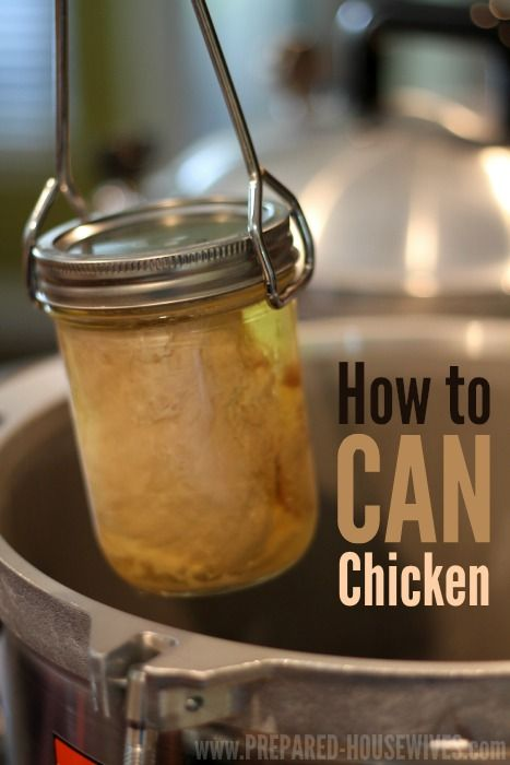 How to Can Chicken! Making your own canned chicken is not as scary as it seams. It tastes great and can last 3+ years! Prepared-Housewives.c...