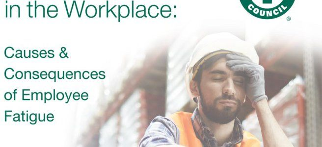 """""""NSC Survey Report: Causes and Consequences of Employee Fatigue"""" #WorkplaceSafety"""