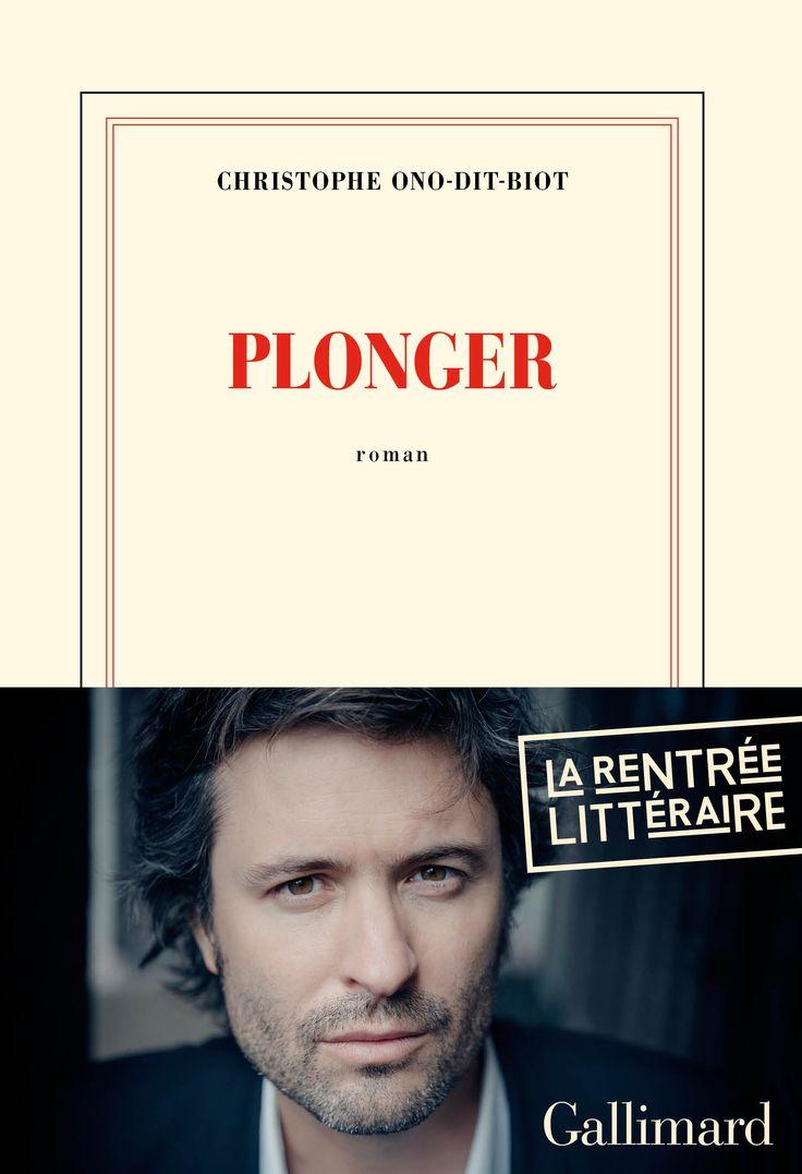 CHRISTOPHE ONO-DIT-BIOT Plonger  http://www.gallimard.fr/Mini-Sites2/Rentree-litteraire-2013/Christophe-Ono-Dit-Biot.-Plonger