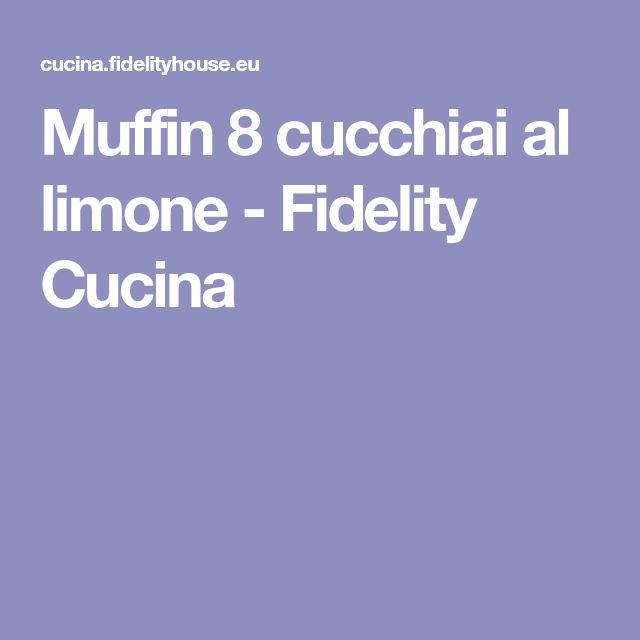 Muffin 8 cucchiai al limone - Fidelity Cucina