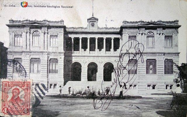Instituto Geológico Nacional (Fechada en 1912) hoy Museo Nacional de Geología de la UNAM.