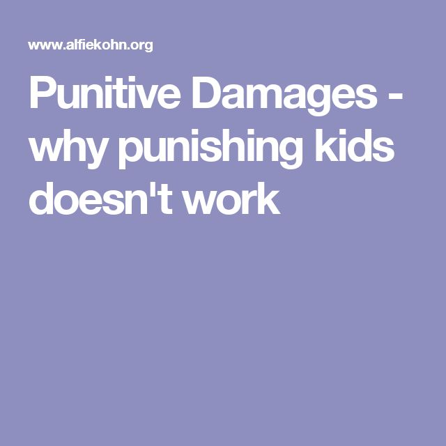 Punitive Damages - why punishing kids doesn't work