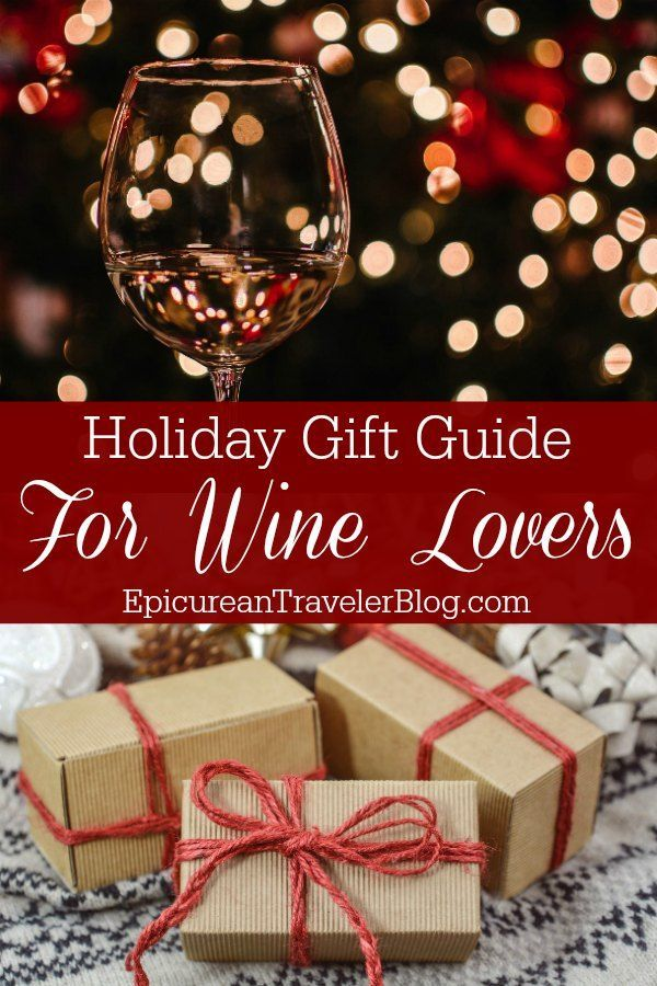 Do You Have A Wine Lover In Your Life Here Are Fabulous Gift Ideas Lovers Sure To Love This Holiday Season Winelovers Giftguide