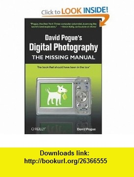 David Pogues Digital Photography The Missing Manual (9780596154035) David Pogue , ISBN-10: 0596154038  , ISBN-13: 978-0596154035 ,  , tutorials , pdf , ebook , torrent , downloads , rapidshare , filesonic , hotfile , megaupload , fileserve