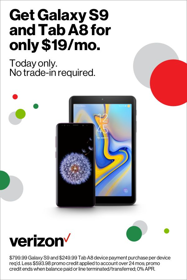 Get Galaxy S9 and Tab A8 for only $19/mo  Today only  No