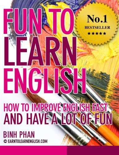 How To Improve English Fast And Have A Lot Of Fun (Improve English For A Better Life)