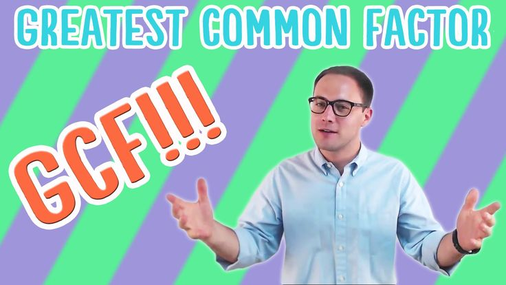 Greatest Common Factor More