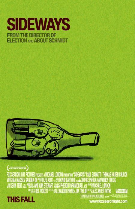 Sideways (2004) Paul Giamatti, Thomas Haden Church, Virginia Madsen  Two men reaching middle age with not much to show but disappointment, embark on a week long road trip through California's wine country, just as one is about to take a trip down the aisle.