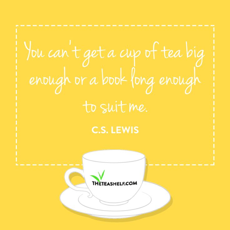 Marvelous You Canu0027t Get A Cup Of Tea Big Enough Or A Book Long Enough
