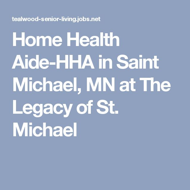 Home Health Aide-HHA in Saint Michael, MN at The Legacy of St. Michael
