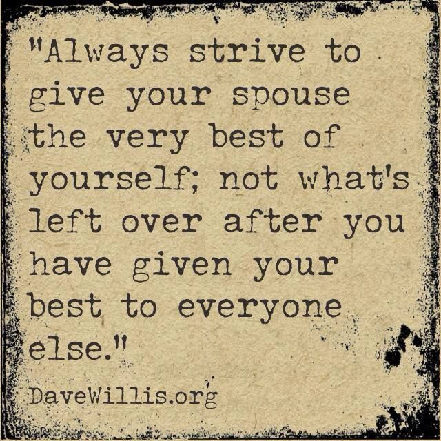 Give your spouse the very best of yourself.