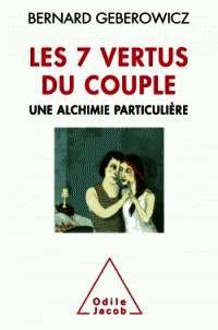 Livre: Les 7 vertus du couple / une alchimie particulière, Geberowicz, Alain, Jacob, Oj.Psychologie, 9782738132307 - Leslibraires.fr