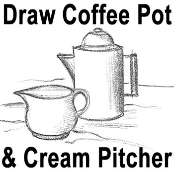 How to Draw Coffee Pot and Pitcher of Cream Drawing Lesson « How to Draw Step by Step Drawing Tutorials