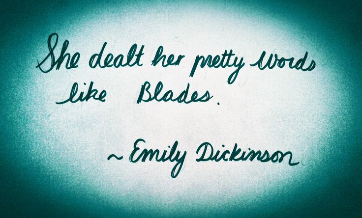 She dealt her pretty words like Blades ~ Emily Dickinson (photo by Beauty is Truth)