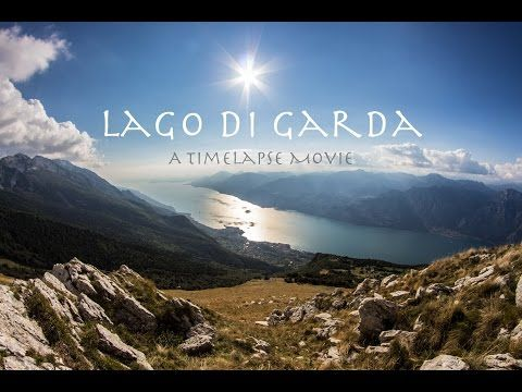 Lago di Garda - A Time Lapse Movie - YouTube