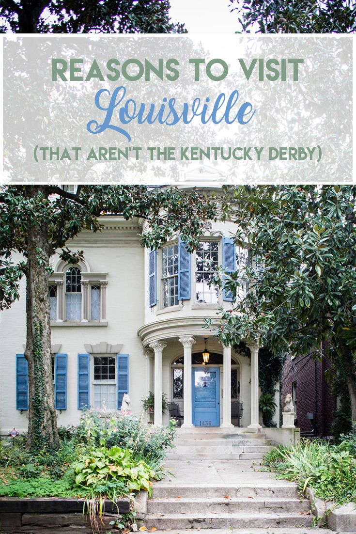 5 Reasons to Visit Louisville That Aren't the Kentucky Derby