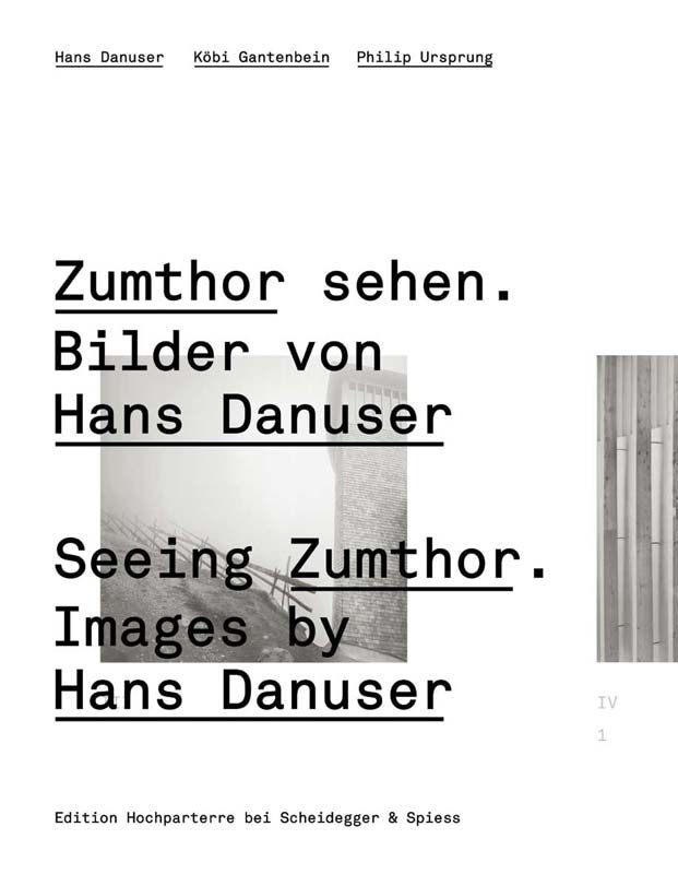 Hans Danuser, Zumthor sehen