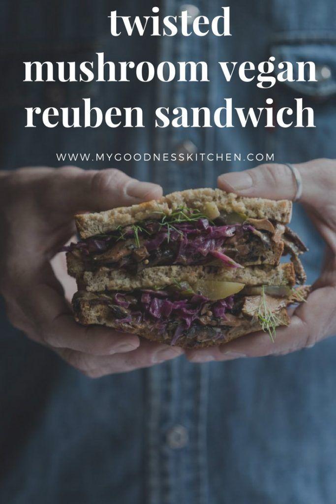 Twisted Mushroom Reuben Sandwich from My Goodness Kitchen