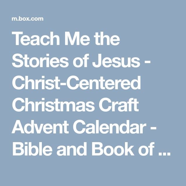 Teach Me the Stories of Jesus - Christ-Centered Christmas Craft Advent Calendar - Bible and Book of Mormon - Housewife Eclectic.pdf - Box
