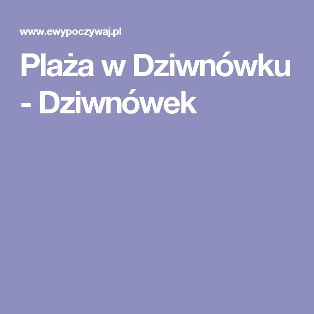 Plaża w Dziwnówku - Dziwnówek