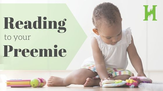 From brain development to bonding time, why it's important to read anything and everything to your preemie.