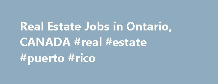 Real Estate Jobs in Ontario, CANADA #real #estate #puerto #rico http://real-estate.remmont.com/real-estate-jobs-in-ontario-canada-real-estate-puerto-rico/  #jobs in real estate # Real Estate Jobs in Ontario, CANADA Senior Manager Real Estate Development HAYS SPECIALIST RECRUITMENT (CANADA) INC. Email Me Jobs Like TheseThe post Real Estate Jobs in Ontario, CANADA #real #estate #puerto #rico appeared first on Real Estate.