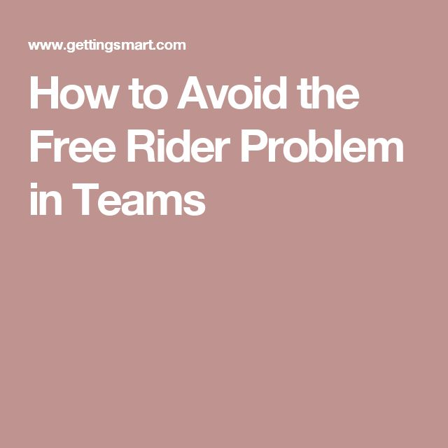How to Avoid the Free Rider Problem in Teams