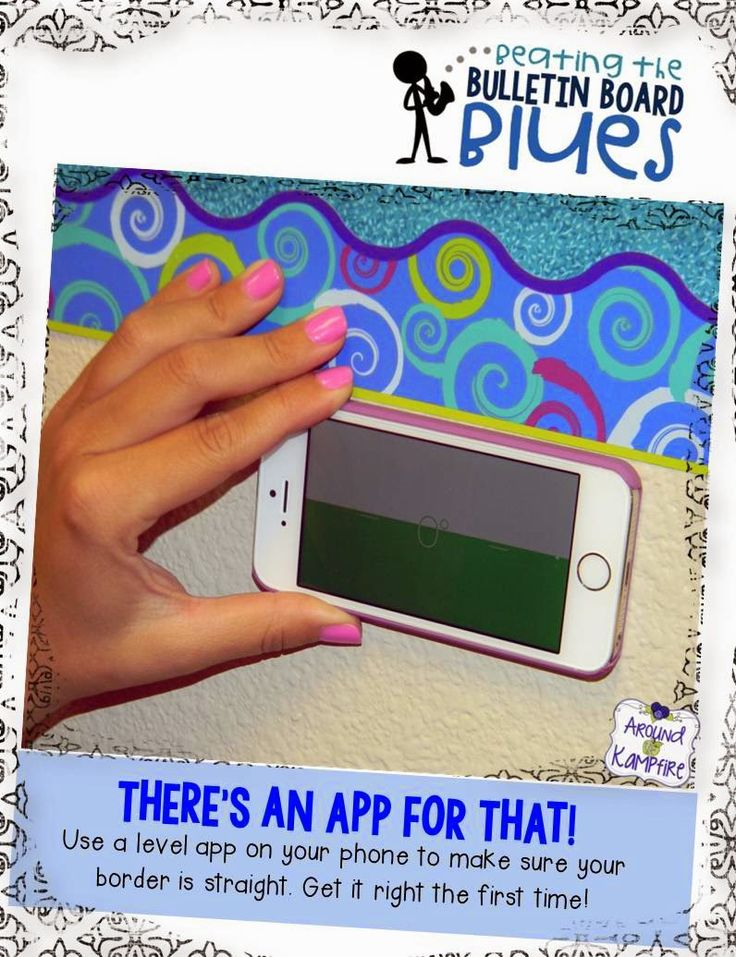 Time Saving Tips for Beating the Bulletin Board Blues! Use a level app to hang straight borders.  No more climbing up and down to check! | Around the Kampfire