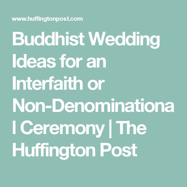 Buddhist Wedding Ideas for an Interfaith or Non-Denominational Ceremony | The Huffington Post