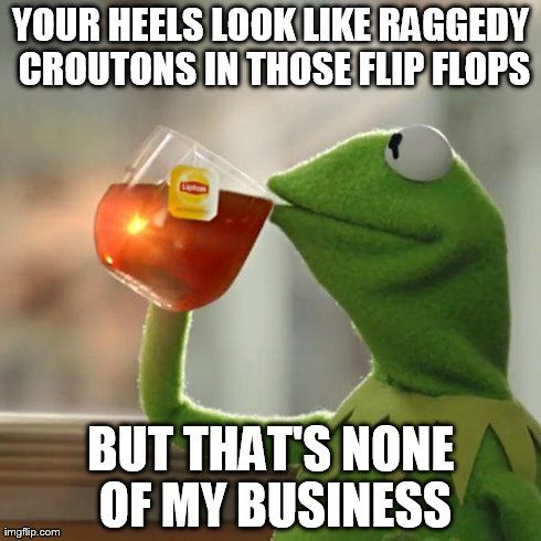 Ha! A huge pet peeve of Mine!! I hate ashy, callous, cracked feet. It's nasty! It takes nothing to out lotion on!
