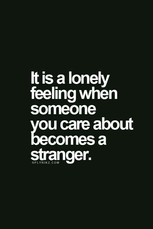 I am not a stranger... I dont want to be clingy...I would call you all day if possible. I miss you all day everyday.