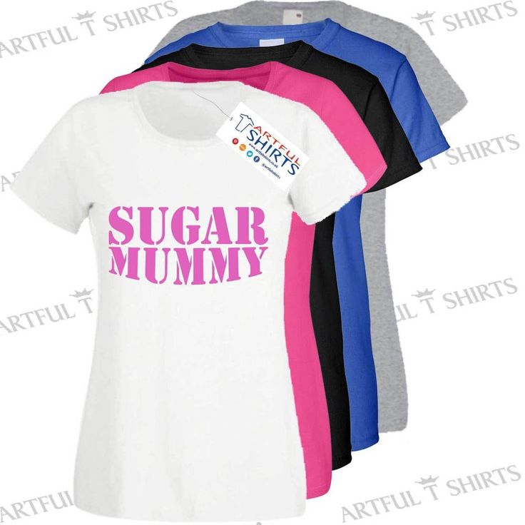 Sugar Mummy funny Womens T Shirts Novelty Ladies Gifts for Her size S,M,L,XL,XXL