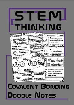 Covalent Bonding Doodle Notes on Covalent Bonds , Covalent Molecular Substances and Covalent Network Structures, for Middle and High School Chemistry ClassesThese notes will help your students to review the basic concepts of covalent bonding, covalent molecular structures and covalent network structures- with one example of each.Students color & complete then add to their own chemistry notebookNo prep - just print & goYou might also like:Structure of an Atom Doodle NotesAtomic Number,...