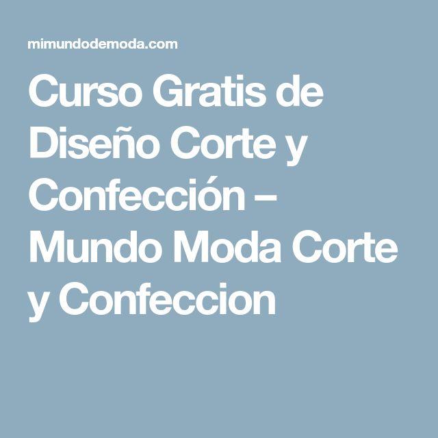 Curso Gratis de Diseño Corte y Confección – Mundo Moda Corte y Confeccion