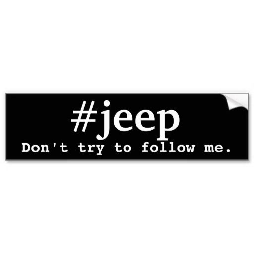 Hashtag jeep funny black white bumpersticker #jeep #jeeping #jeeps #funnyjeep #funny