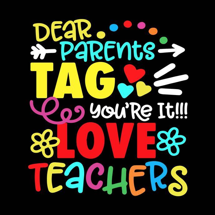 Download Dear Parents, Tag You're It Love Teachers svg, Teachers ...