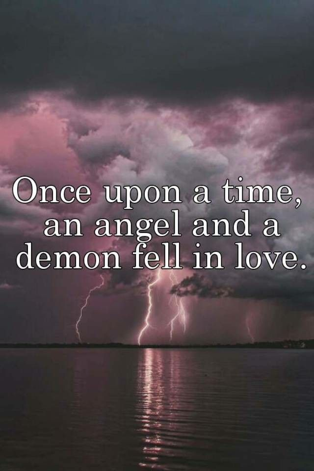 Angel Devil Quotes : angel, devil, quotes, Angel, #demon, #lovequotes, #love, #unconditional, Demonic, Quotes,, Angels, Demons, Quotes