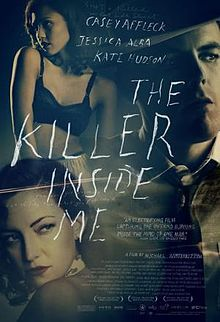 The Killer Inside Me is a 2010 American film adaptation of the 1952 novel of the same name by Jim Thompson. The film is directed by Michael Winterbottom and stars Casey Affleck, Kate Hudson, and Jessica Alba