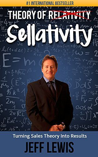 Theory of Sellativity: Turning Sales Theory Into Results by Jeff Lewis http://www.amazon.com/dp/B00XEH0OW0/ref=cm_sw_r_pi_dp_rN7Jvb17QR2G7