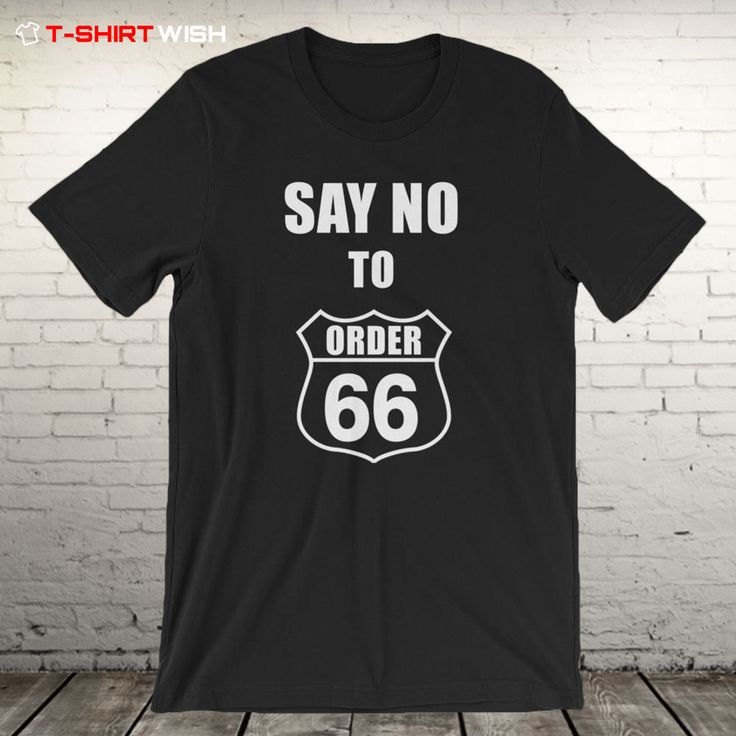 Say No To Order 66 T-Shirt. Do you like it? 👉 Save and/or place a comment! 👕 Grab yours NOW before they're gone! ⚡️ Your 15% off discount code: PIN15 💯 High Quality & Printed in USA. 📦 World Wide Shipping. #shirt #tshirt #fashion #urbanwear #shirts #customshirts #teeshirts #customshirt #shirtoftheday #shirtdesign #funnytshirt #funnyshirt #customtshirts #customtshirt #memes #gaming #gamer #gamestop #gta #gta5 #cod #callofduty #modernwarfare #csgo #ps4 #xbox #pcgaming #corsair #razer…