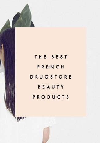 The Best French Drugstore Beauty Products - Clementine Daily