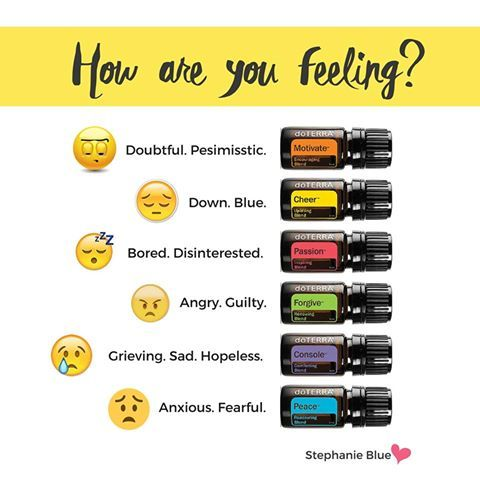 How are you feeling? I've got an oil for that. Love my doTerra oils.