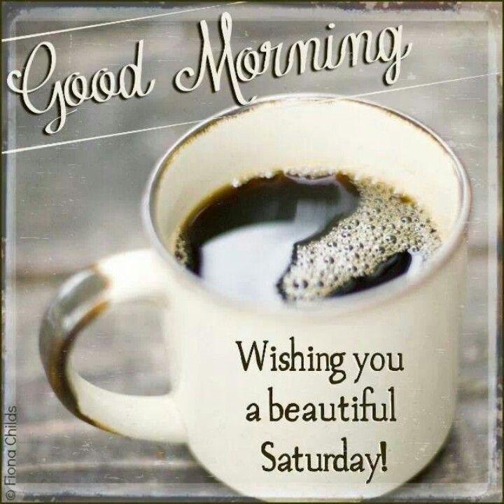 Good Morning, Wishing You A Beautiful Saturday good morning saturday saturday…