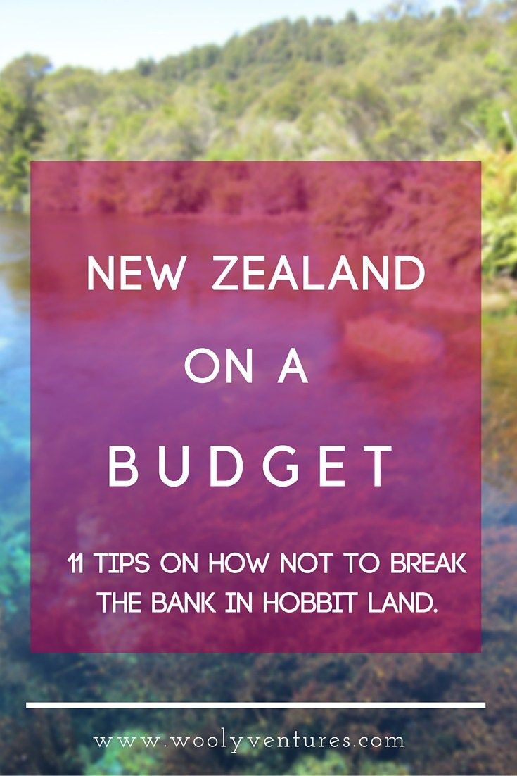 New Zealand on a Budget - How to visit New Zealand on less than $50 per day.