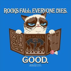 Funny tee. The infamous internet meme, Grumpy Cat, comes to you as the most reviled of GM's, the Total Party Killer, or TPK. Whether you're playing Dungeons and Dragons, Pathfinder, Call of Cthulhu, o