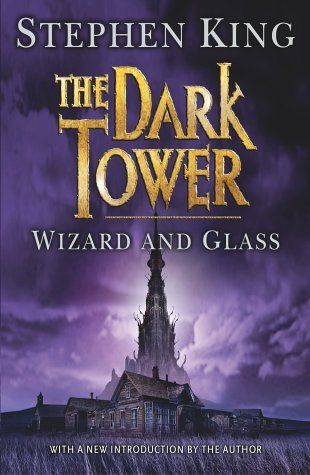 """Dark Tower series book 4, - """"Wizard and Glass"""" ~ by Stephen King"""